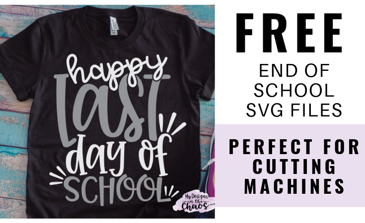 Free Last Day of School SVG Designs